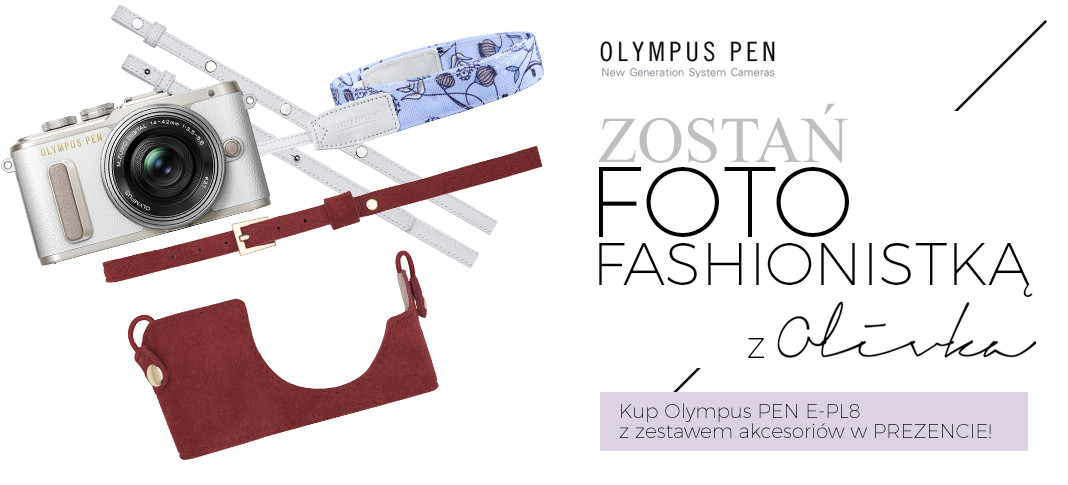 Zostań Foto Fashionistką  z Olympus PEN